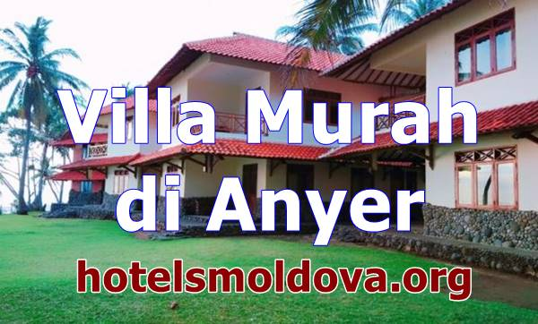 Villa Murah di Anyer Banten