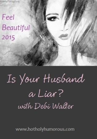Is Your Husband a Liar? with Debi Walter