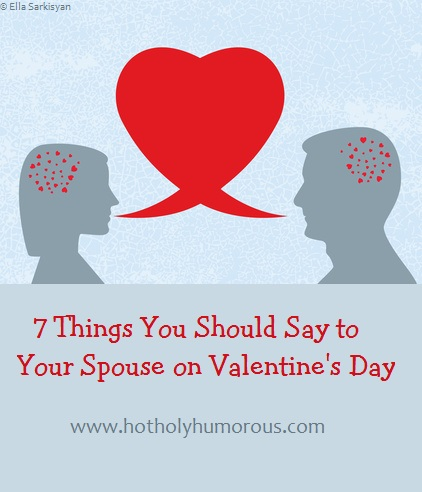 7 Things You Should Say to Your Spouse on Valentine's Day