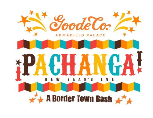 welcome the new year with live entertainment food music and more at pachanga a border town bash presented by goode co armadillo palace on saturday