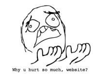 Why u hurt so much, website?