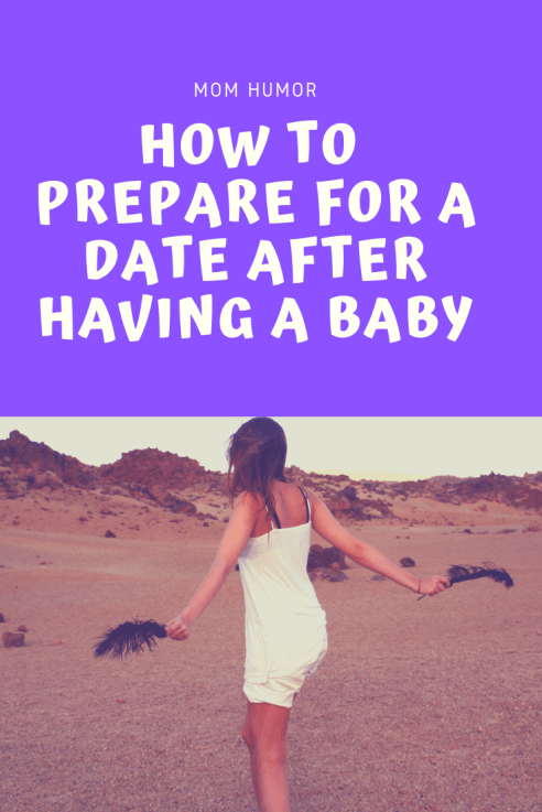 how to prepare for a date after having a baby