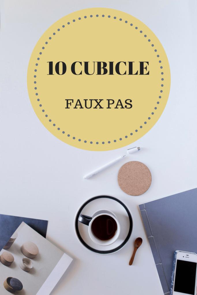 CUBICLE FAUX PAS