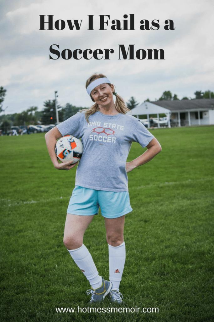 How I Fail As A Soccer Mom - Hot Mess Memoir-3942