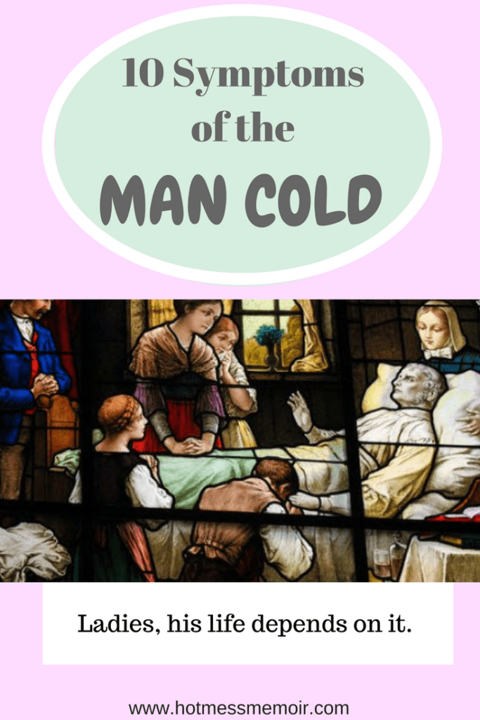 10 Symptoms of the Man Cold