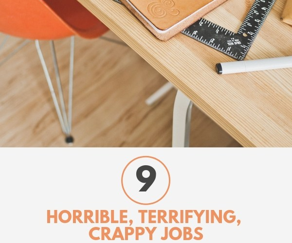 9 Horrible, Terrifying, Crappy Jobs