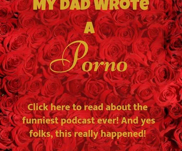 Podcast Review- My Dad Wrote a Porno