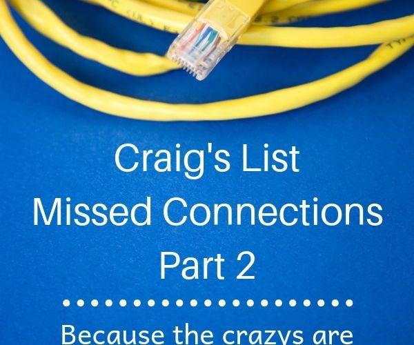 Craig's List Missed Connections Part 2