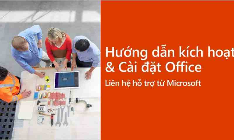 Hướng dẫn kích hoạt Office & Liên hệ Microsoft hỗ trợ