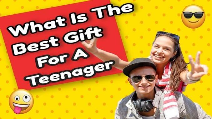 what-is-best-gift-for-teenager