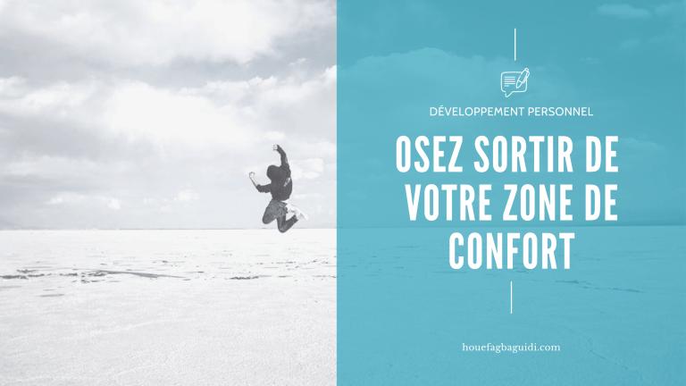 Read more about the article Osez sortir de votre zone de confort !
