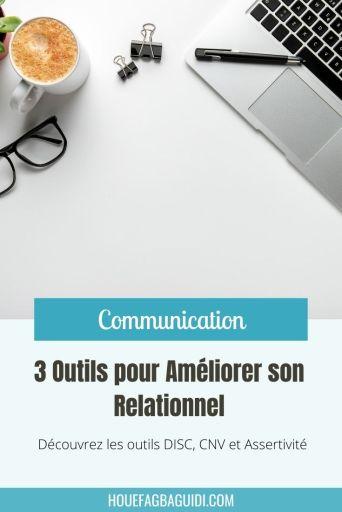 3 Outils pour améliorer son relationnel