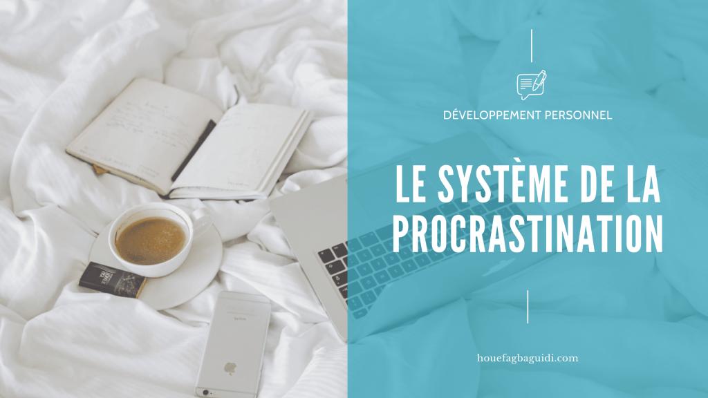 Image Blog – Le système de la procrastination – houefagbaguidi.com