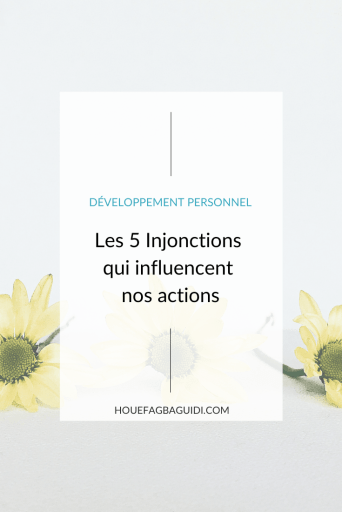 Les 5 Injonctions Qui Influencent Nos Actions 1