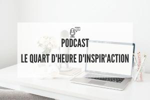 podcast-le-quart-d-heure-d-inspir-action