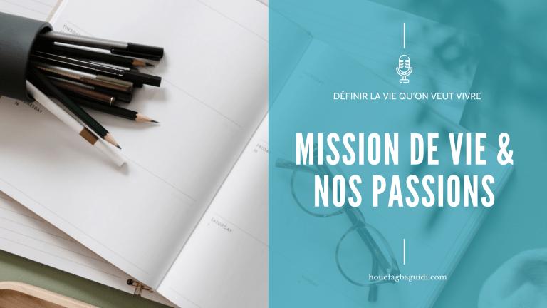Quel lien entre mission de vie & passions – E061