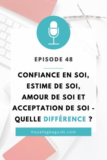 Confiance en Soi, Estime de Soi, Amour de Soi et Acceptation de Soi - Quelle différence ? - E048 3