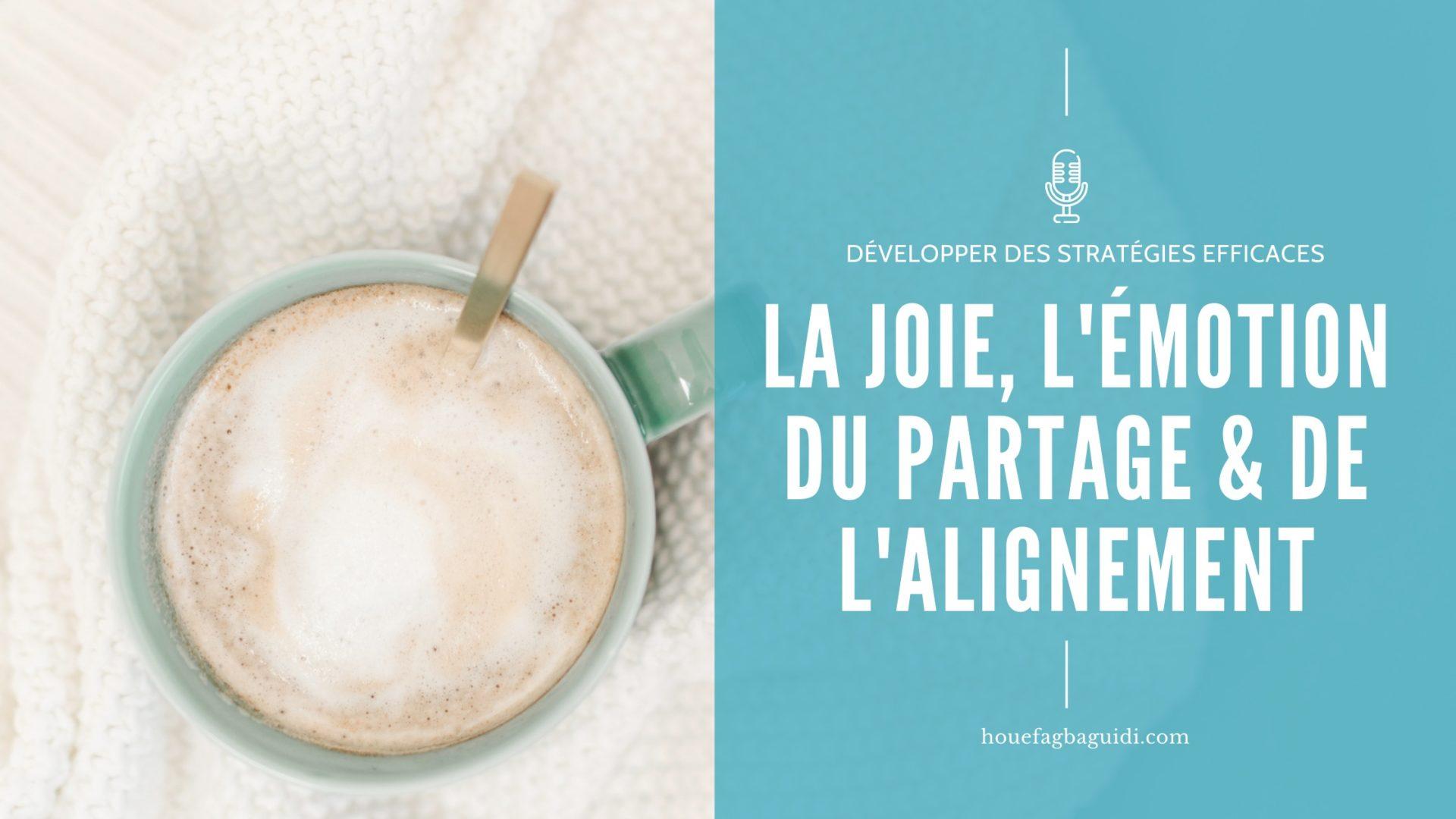 You are currently viewing La Joie, une émotion du partage et de l'alignement – E077