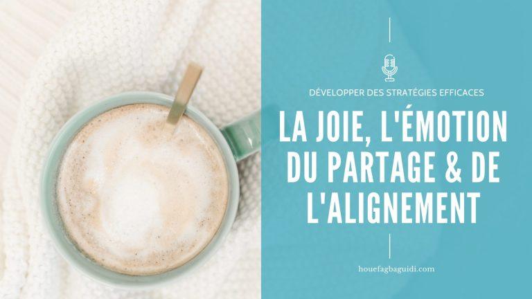 Read more about the article La Joie, une émotion du partage et de l'alignement – E077