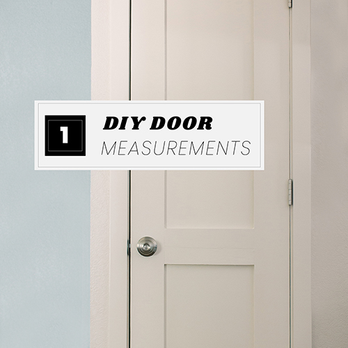 DIY Door Series Part One: Taking Measurements
