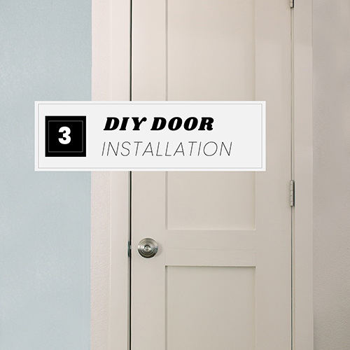 DIY Door Series Part 3: Installing the DIY Door