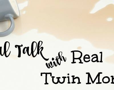 Real Talk with REAL Twin Moms: A Monthly Blog Series