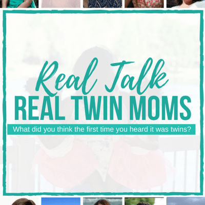 Real Twin Moms Series: What Did You Think When You Found Out?