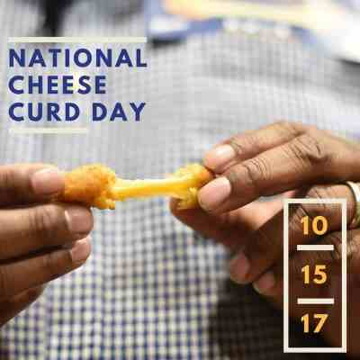 Do You Know About National Cheese Curd Day? 10/15