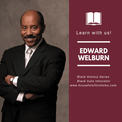 Houseful Of Black History – Edward T. Welburn – Automobile Designer