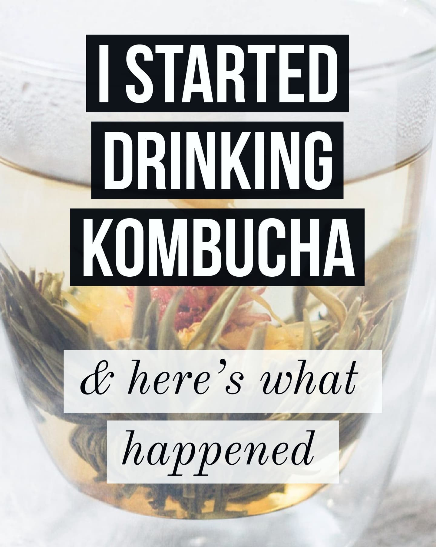 here's what happened when I drank kombucha