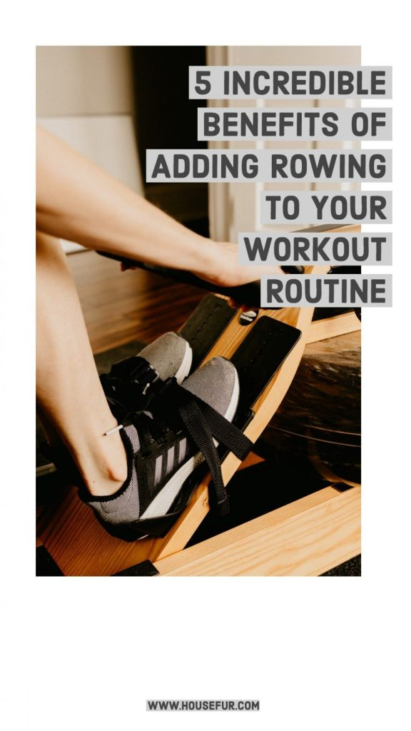 benefits for adding rowing to your workout routine