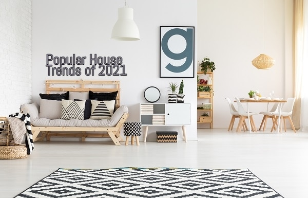 Popular House Trends of 2021