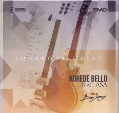 NEW MUSIC : Korede Bello Ft. Asa – Somebody Great (Prod. Don Jazzy)