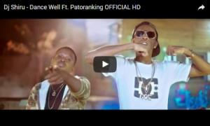 "VIDEO: DJ Shiru – ""Dance Well"" ft. Patoranking"