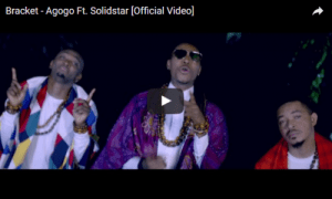 "VIDEO: Bracket Ft. Solidstar – ""Agogo"""