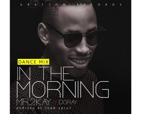 mr-2kay-in-the-morning-dance-mix