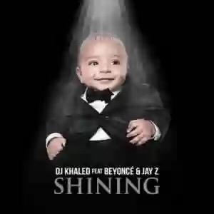 Download MP3: DJ Khaled – Shining Ft. Beyoncé & Jay Z