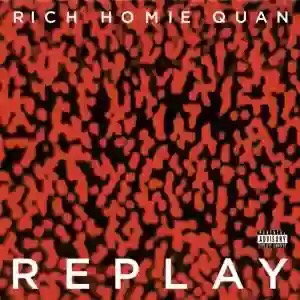 Download MP3: Rich Homie Quan – Replay