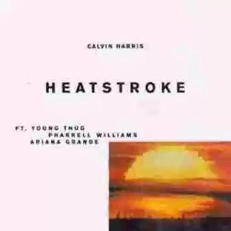 Download MP3: Calvin Harris – Heatstroke Ft. Young Thug, Pharrell Williams & Ariana Grande