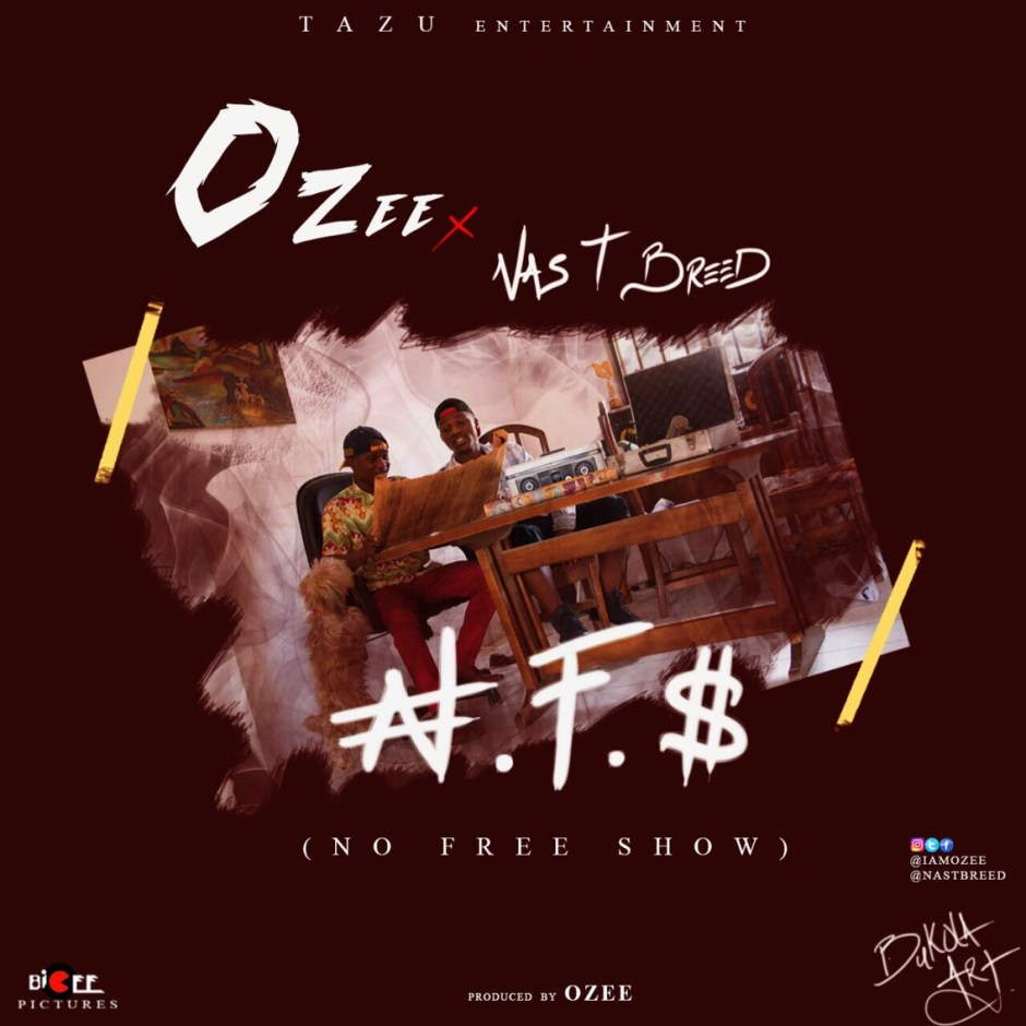 Download MP3: Ozee Ft Nas T Breed- No Free Show (Prod. By Ozee)