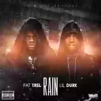 Download MP3: Fat Trel – Rain Ft. Lil Durk