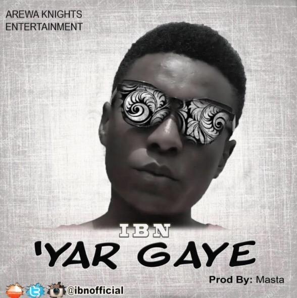 MUSIC: IBN – 'Yar Gaye