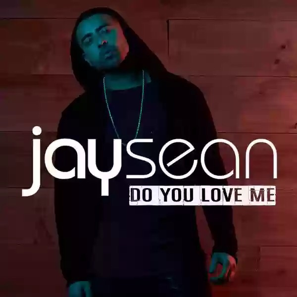 New Music: Jay Sean – Do You Love Me
