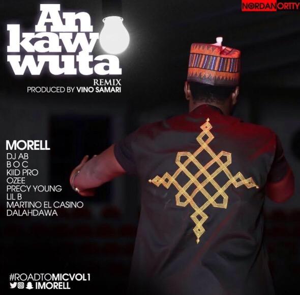 MUSIC PREMIERE: MORELL - An Kawo Wuta Remix