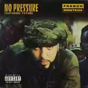 Download French Montana – No Pressure Ft. Future