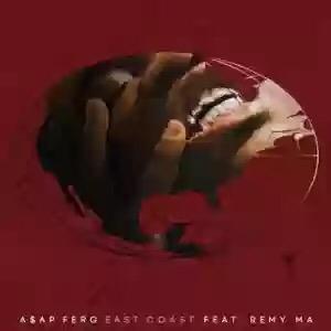 Download MP3: A$AP Ferg – East Coast Ft. Remy Ma
