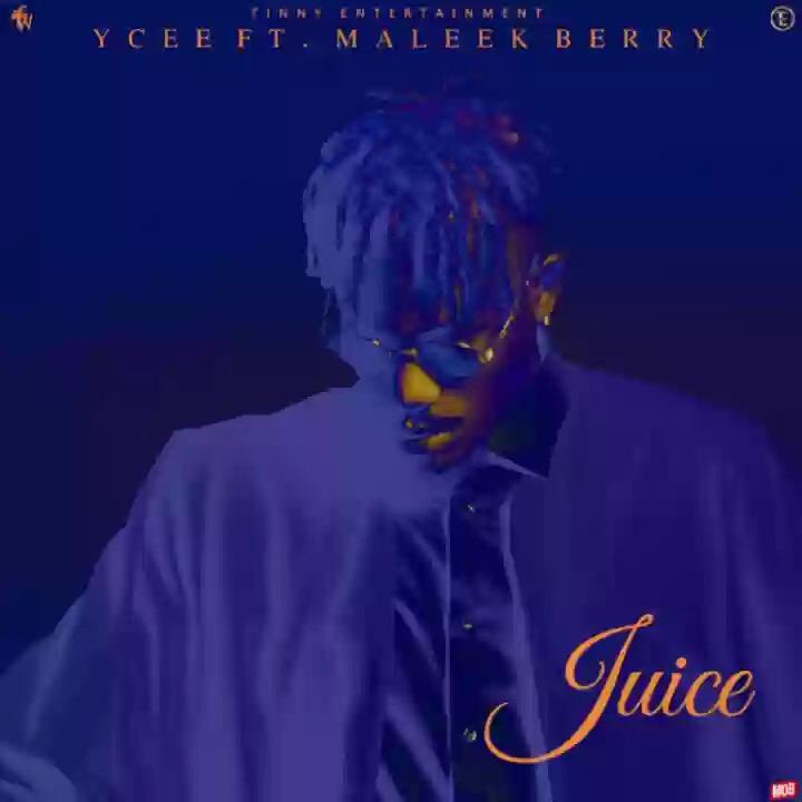 VIDEO: Ycee Ft. Maleek Berry – Juice