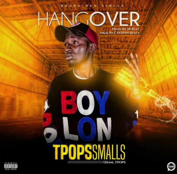 Download MP3: TPops Smallz - Hangover | @iam_tpops
