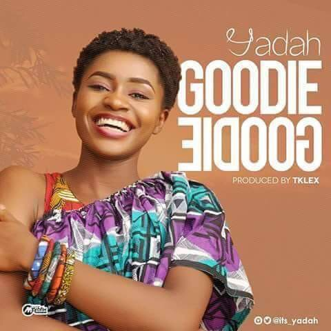 Download MP3: Yadah – Goodie Goodie (Prod. By Tklex) | @its_yadah