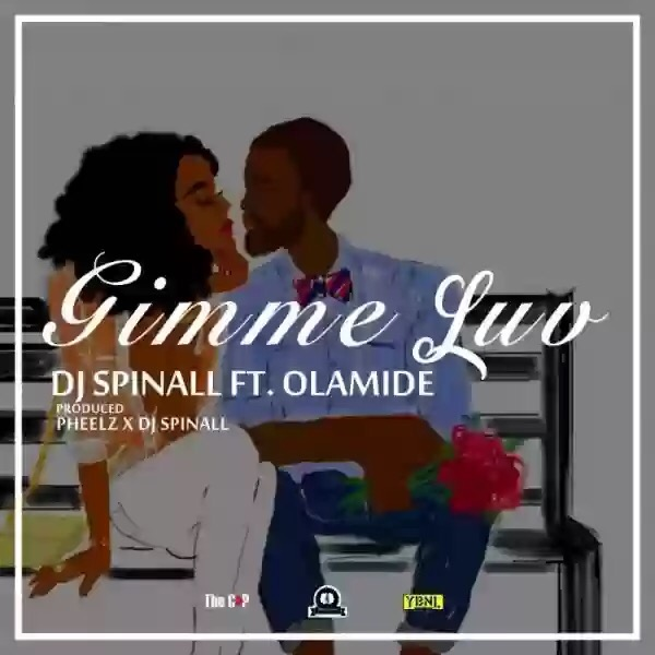 Download MP3: DJ Spinall Ft. Olamide – Gimme Luv
